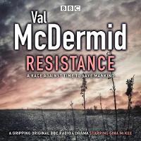 Resistance BBC Radio 4 Full-Cast Drama by Val McDermid