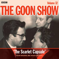 The Goon Show Four Episodes of the Classic BBC Radio Comedy by Spike Milligan, Eric Sykes