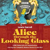 Alice Through the Looking Glass by Lewis Carroll, Stephen Wyatt