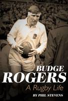 Budge Rogers A Rugby Life by