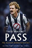 Thou Shall Not Pass The Alistair Robertson Story by Bill Howell, Alistair Robertson
