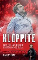 Kloppite How One Man Turned Doubters into Believers by David Segar