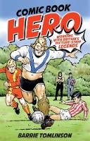 Comic Book Hero A Life with Britain's Strip Legends by Barrie Tomlinson