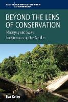 Beyond the Lens of Conservation Malagasy and Swiss Imaginations of One Another by Eva Keller