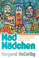 Mad MAdchen Feminism and Generational Conflict in Recent German Literature and Film by Margaret McCarthy