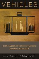 Vehicles Cars, Canoes, and Other Metaphors of Moral Imagination by David Lipset