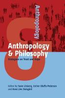 Anthropology and Philosophy Dialogues on Trust and Hope by Sune Liisberg
