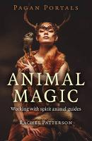 Pagan Portals Animal Magic by Rachel Patterson