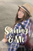 Sammy & Me The Second Book in the Dani Moore Trilogy by Marie Yates