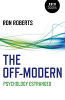 The Off-Modern Psychology Estranged by Ron Roberts