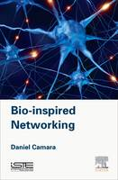 Bio-inspired Networking by Daniel Camara