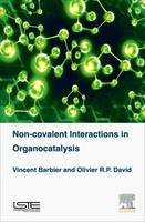 Non-covalent Interactions in Organocatalysis by Vincent Barbier, David Olivier