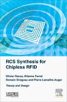 RCS Synthesis for Chipless RFID Theory and Design by Olivier (LCIS, France) Rance, Etienne (Grenoble Institute of Technology, France) Perret, Romain (Grenoble Institute o Siragusa