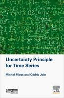 Uncertainty Principle for Time Series by Michel (CNRS, LIX, France) Fliess, Cedric (CRAN, AL.I.E.N., France) Join