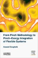 From Pinch Methodology to Pinch-Exergy Integration of Flexible Systems by Assaad (Assaad Zoughaib, Mines ParisTech, France) Zoughaib