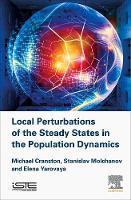 Local Perturbations of the Steady States in the Population Dynamics by Elena Yarovaya, Michael C. Cranston, Stanislav Molchanov