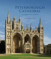 Peterborough Cathedral A Glimpse of Heaven by Jonathan Foyle