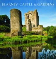 Blarney Castle & Gardens by Scala Arts & Heritage Publishers Ltd.