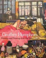 Geoffrey Humphries Paintings and Drawings from the Venice Studio by Jackie Wullschlager, Jackie Wullschlater, Colin Wiggin, Eric Denker