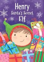 Henry - Santa's Secret Elf by Katherine Sully