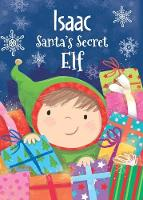 Isaac - Santa's Secret Elf by Katherine Sully