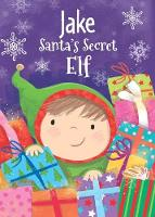 Jake - Santa's Secret Elf by Katherine Sully