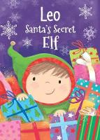 Leo - Santa's Secret Elf by Katherine Sully