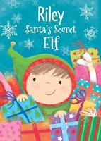 Riley - Santa's Secret Elf by Katherine Sully