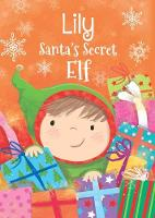 Lily - Santa's Secret Elf by Katherine Sully