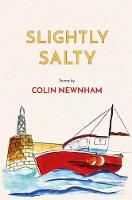 Slightly Salty by Colin Newnham