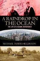 A Raindrop in the Ocean The Life of a Global Adventurer by