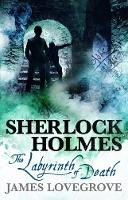 Sherlock Holmes - The Labyrinth of Death by James Lovegrove