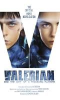 Valerian and the City of a Thousand Planets The Official Movie Novelization by Luc Besson