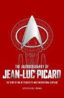 The Autobiography of Jean Luc Picard by David A. Goodman