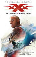 XXX: Return of Xander Cage The Official Movie Novelization by Tim Waggoner