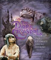 The Dark Crystal the Ultimate Visual History by Caseen Gaines