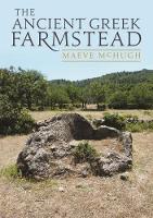 The Ancient Greek Farmstead by Maeve McHugh
