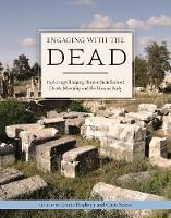 Engaging with the Dead Exploring Changing Human Beliefs about Death, Mortality and the Human Body by Jennie Bradbury