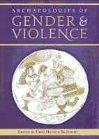 Archaeologies of Gender and Violence by Bo Jensen