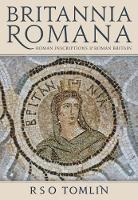 Britannia Romana Roman Inscriptions and Roman Britain by R. S. O. Tomlin