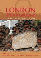 London Under Ground The Archaeology of a City by H. Sheldon, Lesley Hannigan, Ian Haynes