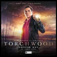 Torchwood: 15 - Corpse Day by James Goss, Rob Harvey, Blair Mowat