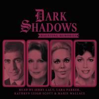 Dark Shadows - Haunting Memories by Marcy Robin, Adam Usden, Lara Parker, Kay Stonham
