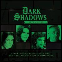 Dark Shadows - Love Lives on by Cody Schell, Antonio Rastelli, Paul Phipps, Alan Flanagan