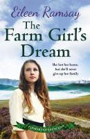 The Farm Girl's Dream A heartbreaking family saga by Eileen Ramsay