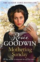 Mothering Sunday The most heart-rending saga you'll read this year by Rosie Goodwin