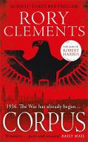 Corpus A gripping spy thriller to rival Fatherland by Rory Clements
