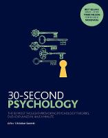 30-Second Psychology The 50 Most Thought-provoking Psychology Theories, Each Explained in Half a Minute by Christian Jarrett