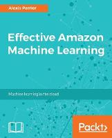 Effective Amazon Machine Learning by Alexis Perrier