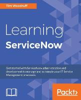 Learning ServiceNow by Tim Woodruff